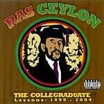 Ras Ceylon(***Brand New Sealed****) The Collegegraduate - Lessons: 1999-2004