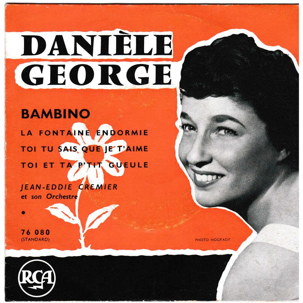 DANIELE GEORGE BAMBINO LA FONTAINE ENDORMIE TOI TU SAIS QUE JE T'AIME TOI ET TA P'TIT GUEULE