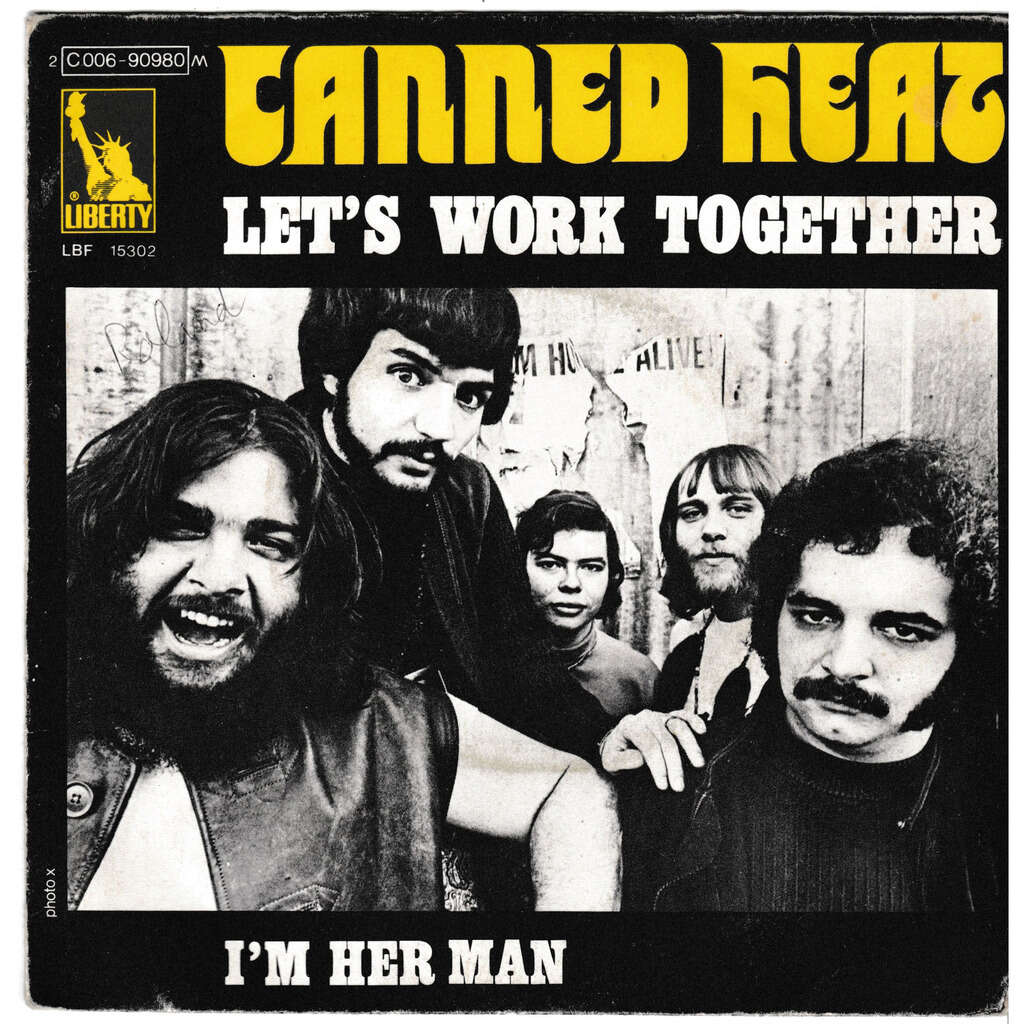 canned heat LET'S WORK TOGETHER I'M HER MAN