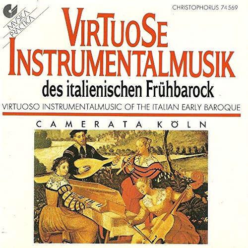 Camerata Köln Virtuose Instrumentalmusik Des Italienischen Frühbarock