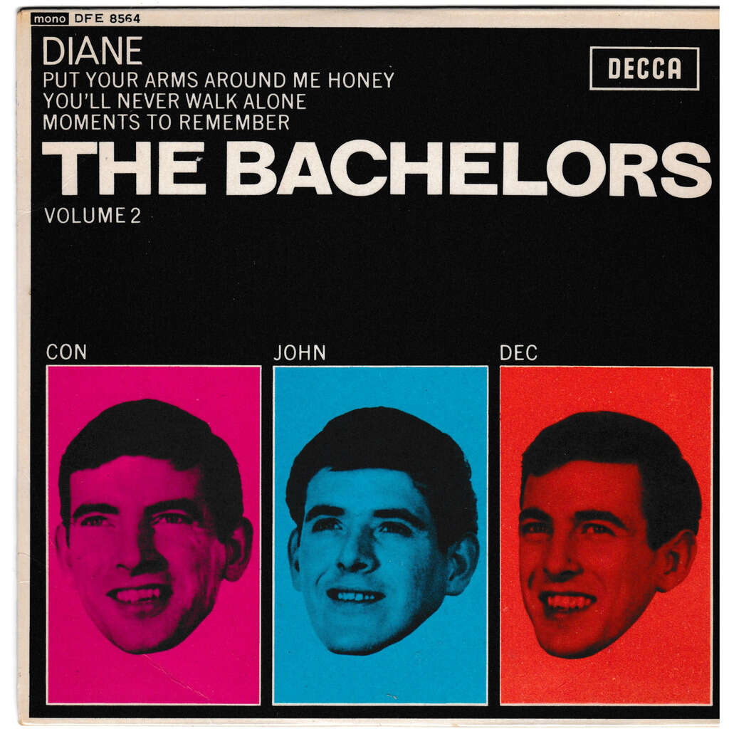 THE BACHELORS DIANE PUT YOUR ARMS AROUND ME HONEY YOU'LL NEVER WALK ALONE