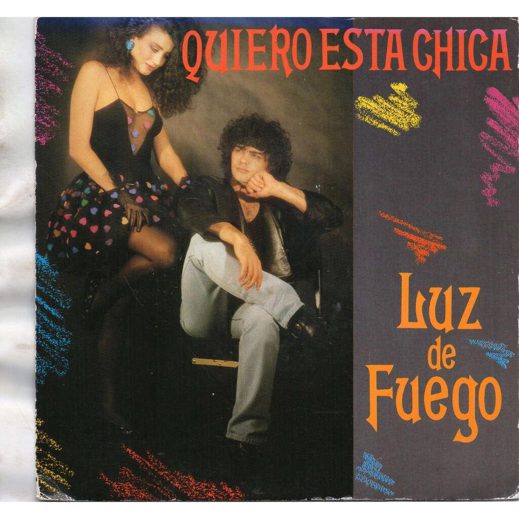 LUZ DE FUEGO QUIERO ESTA CHICA