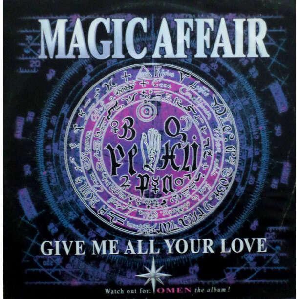 Magic Affair Give Me All Your Love x2 / Homicidal