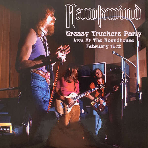 Hawkwind Greasy Truckers Party (Live At The Roundhouse February 1972)