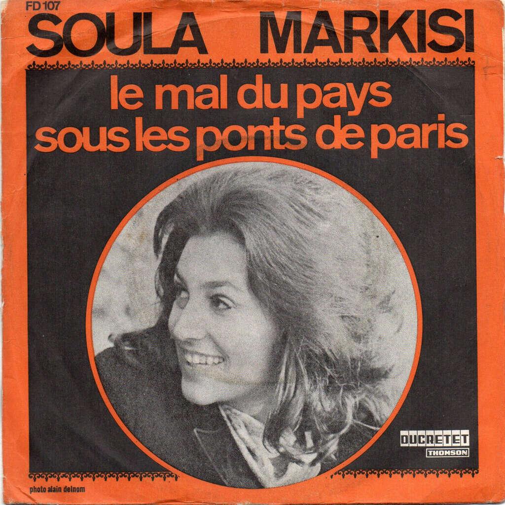 MARKISI Soula LE MAL DU PAYS - SOUS LES PONTS DE PARIS