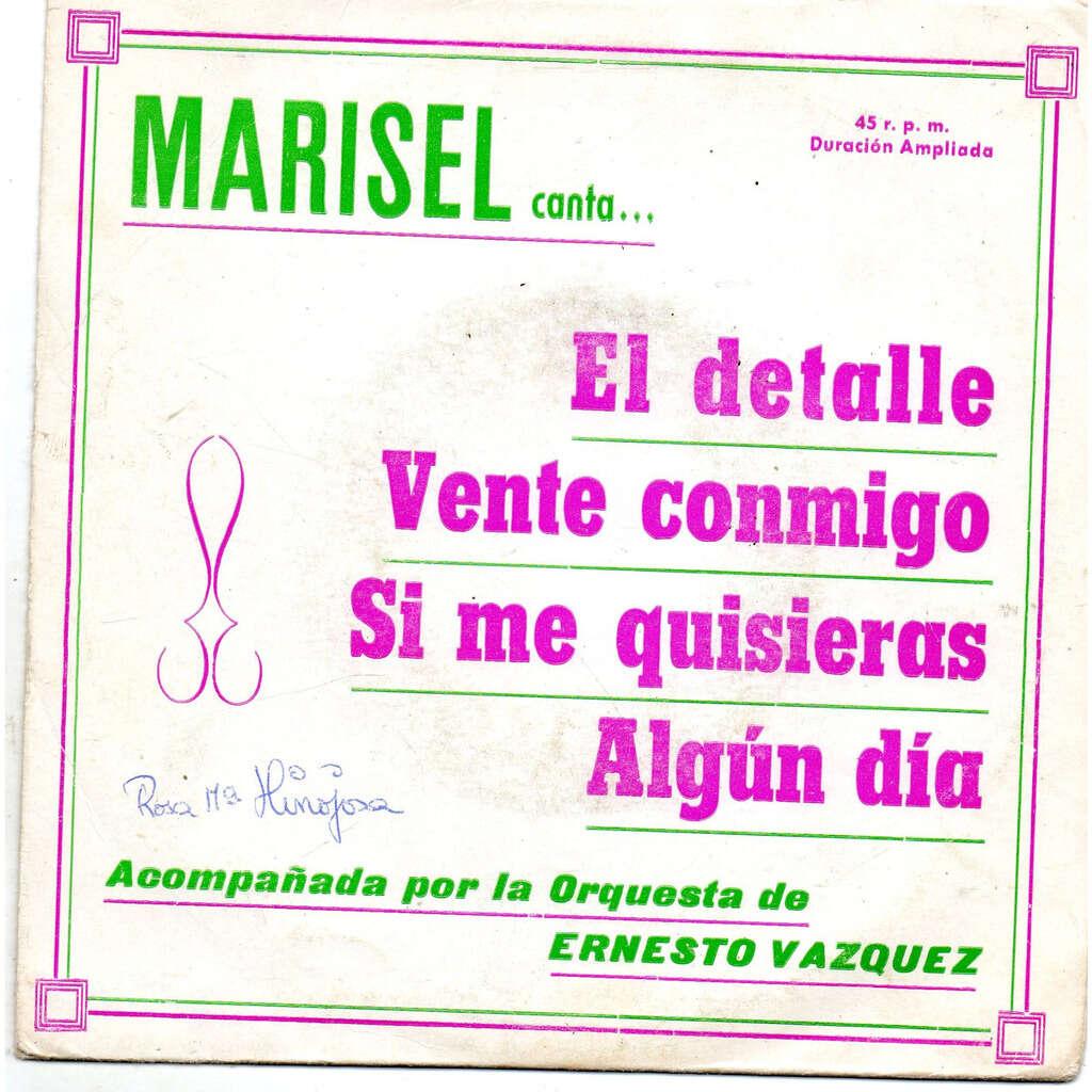 Marisel El detalle / Vente conmigo / Si me quisieras / Algun dia