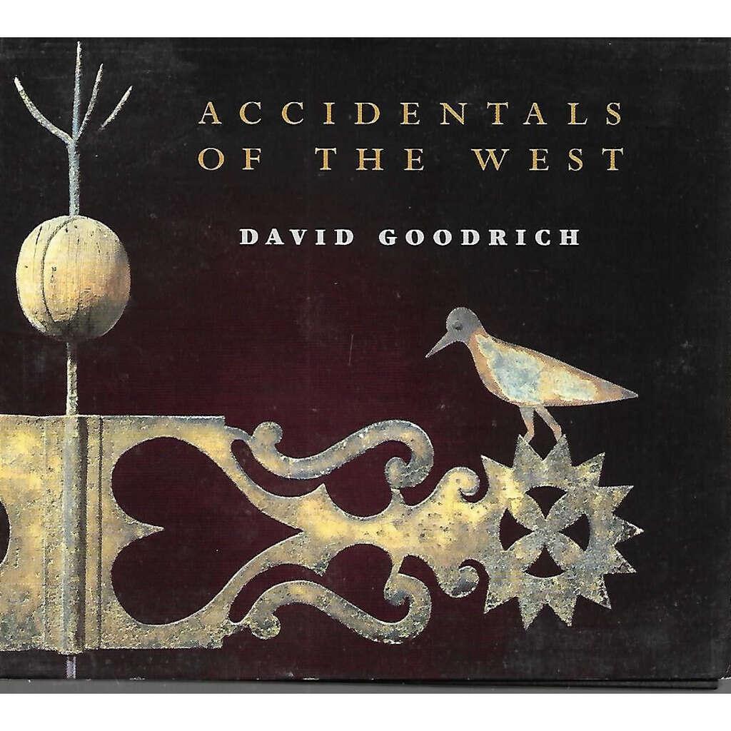 David Goodrich Accidentals Of The West