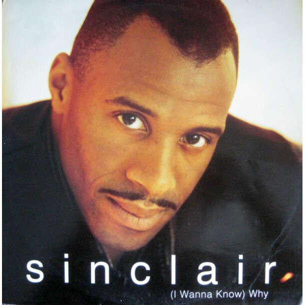 Sinclair I Wanna Know Why