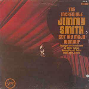 Jimmy Smith Got My Mojo Workin'