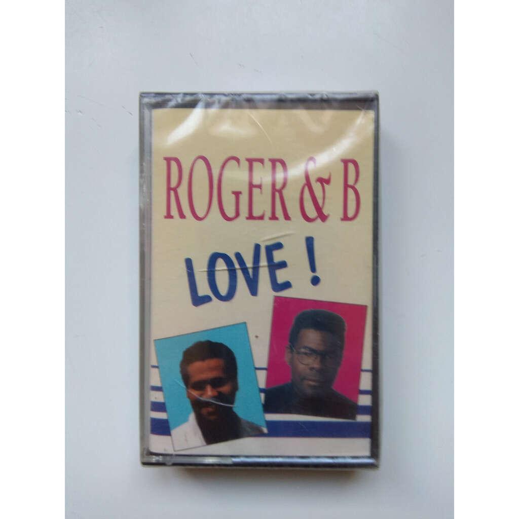 Roger & B Love!