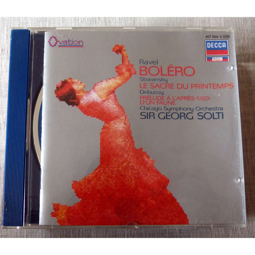 Sir Georg Solti : Ravel / Stravinsky / Debussy boléro / le sacre du printemps / prélude à l'après midi d'un faune