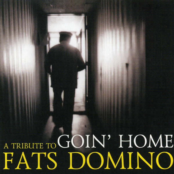Various Goin' Home (A Tribute To Fats Domino)