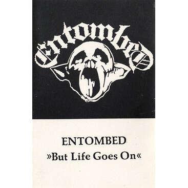Entombed But Life Goes On