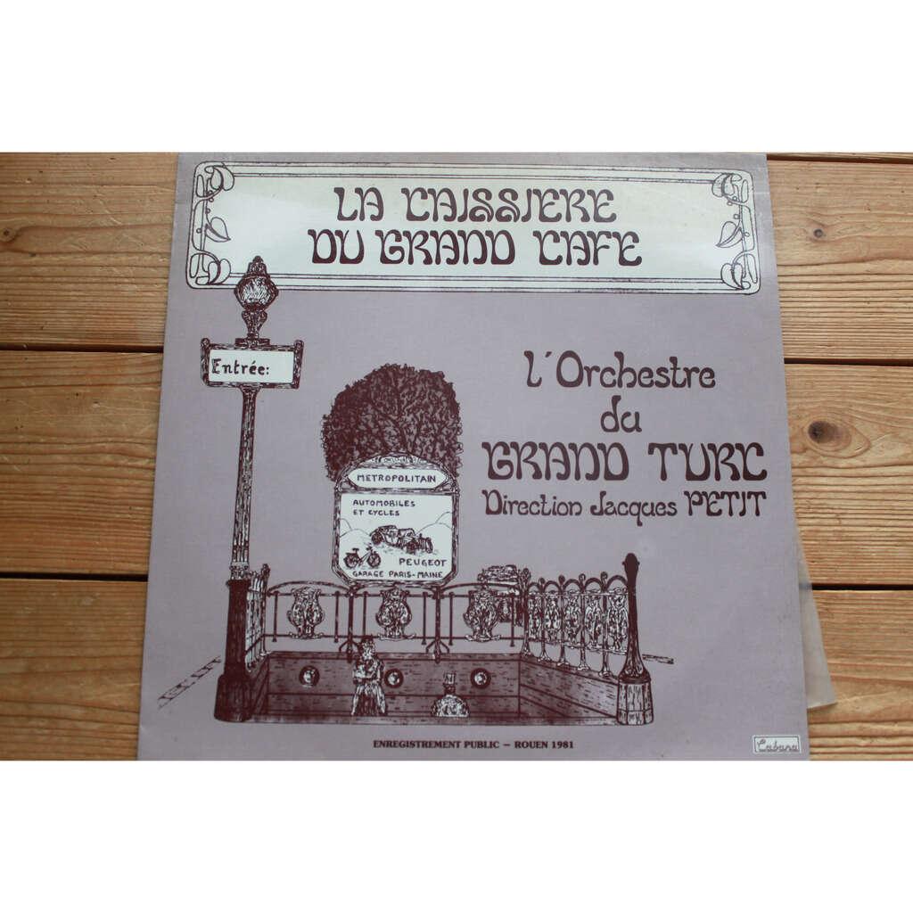 l'orchestre du grand turc la caissière du grand café