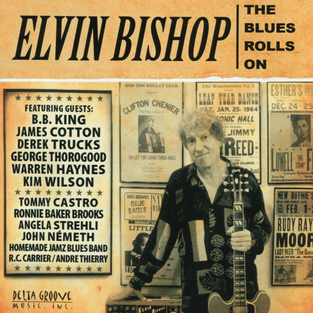 Elvin Bishop The Blues Rolls On