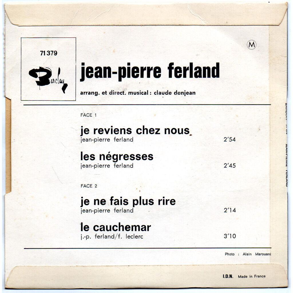 Jean Pierre Ferland Je reviens chez nous / Les negresses / Je ne fais plus rire / Le cauchemar