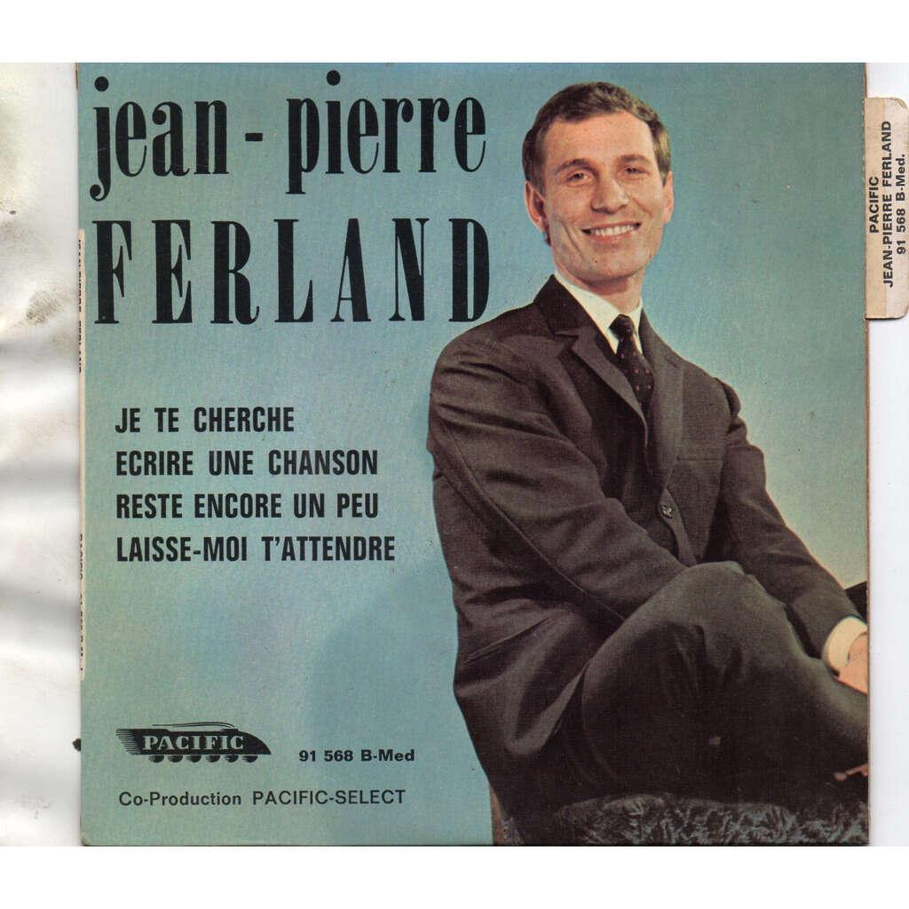 FERLAND Jean Pierre Je Te Cherche/Laisse-moi T'attendre/Écrire Une Chanson/Reste Encore Un Peu