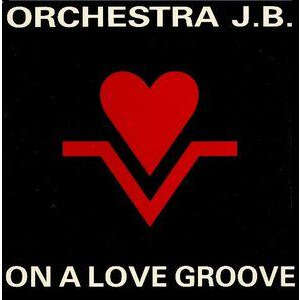 ORCHESTRA J.B. on a love groove , space cadet glow mix / big mix / there's a riot goin' on
