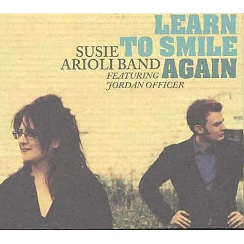 Susie Arioli Learn To Smile Again