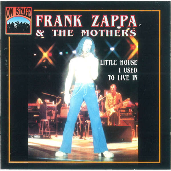 Frank Zappa & The Mothers Little House I Used To Live In