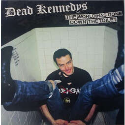 DEAD KENNEDYS the world has gone down the toilet