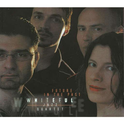 Whiteful Jazz Quartet Future In The Past