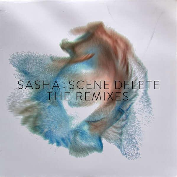 SASHA SCENE DELETE THE REMIXES