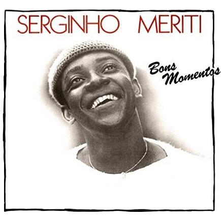 Serginho Meriti Bons Momentos