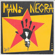 mano negra takin' it up / the rebel spell / la zarzamora