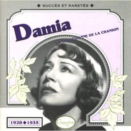 damia La tragédienne de la chanson 1928-1935 succès et raretés