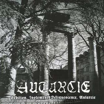 AUTARCIE Sedition. Isolement. Deliquescence. Autarcie. Black Vinyl