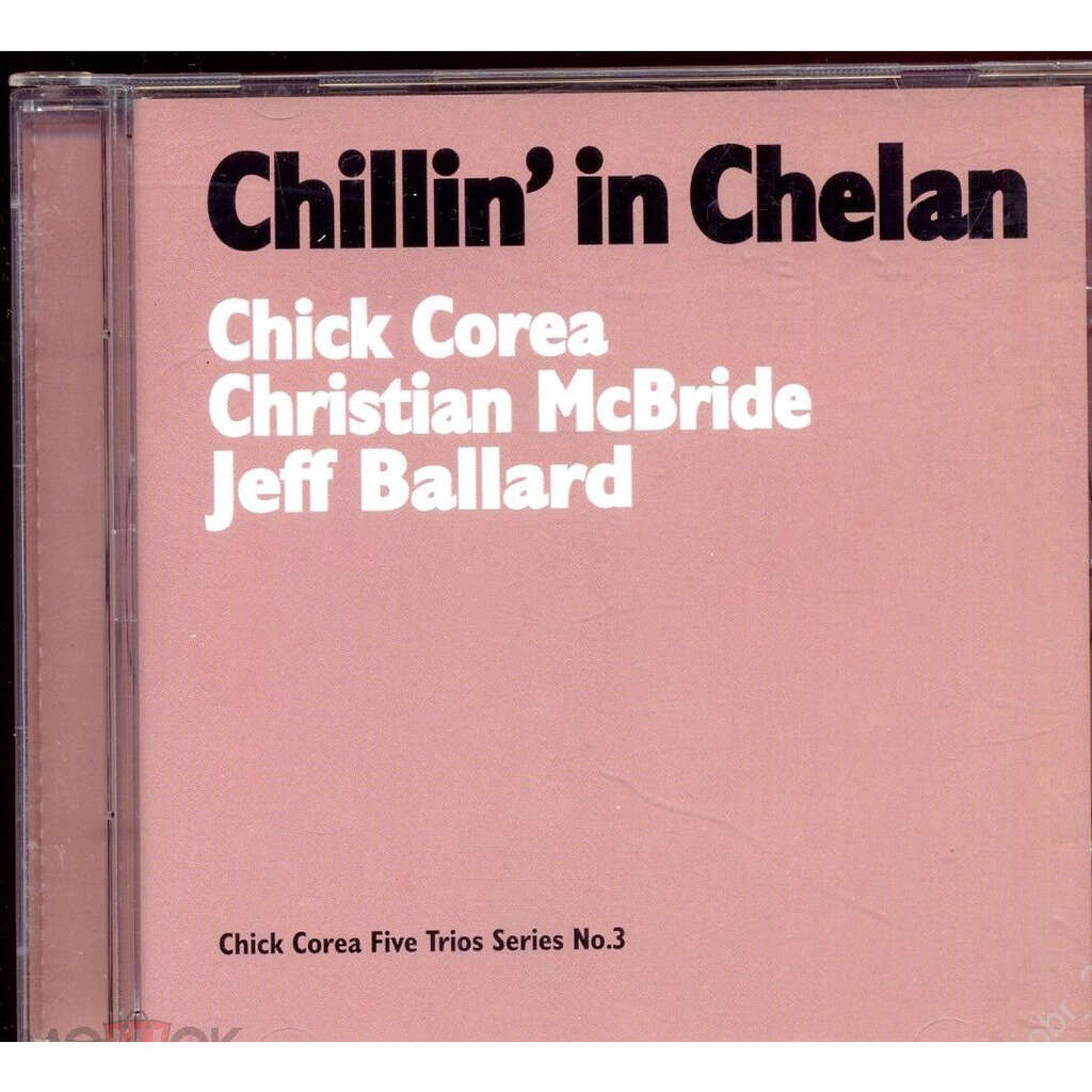 Chick Corea - Christian McBride - Jeff Ballard Chillin' In Chelan
