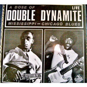 Mississippi Fred McDowell & Phil Guy A Dose Of Double Dynamite - Live In London And Chicago