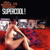Various The Mood Mosaic 15 Supercool (Limited)