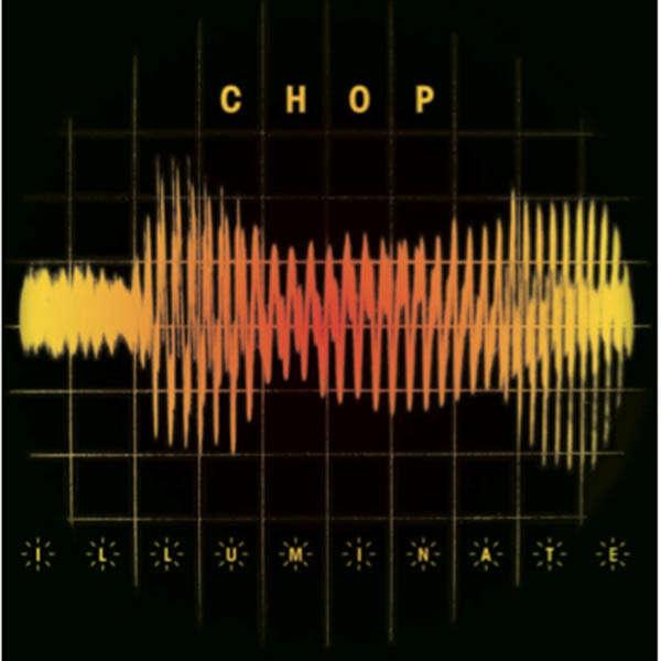 Chop / Mr. Chop Illuminate