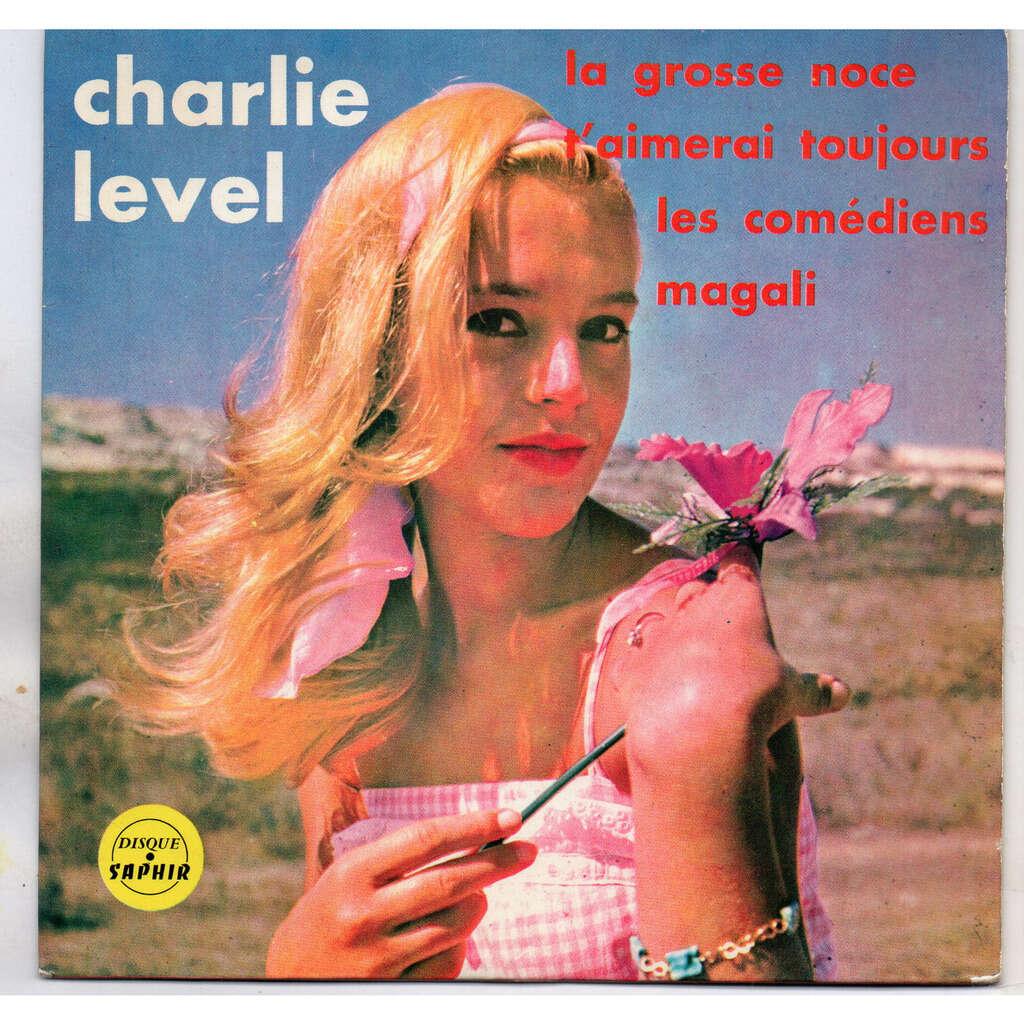 charlie level et les carnaval's la grosse noce / t'aimerai toujours / les comédiens/ magali