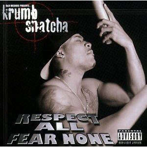 Krumb Snatcha Respect All Fear None
