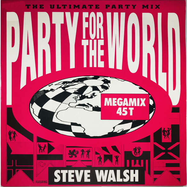 Steve Walsh Party For The World (The Ultimate Party Mix)