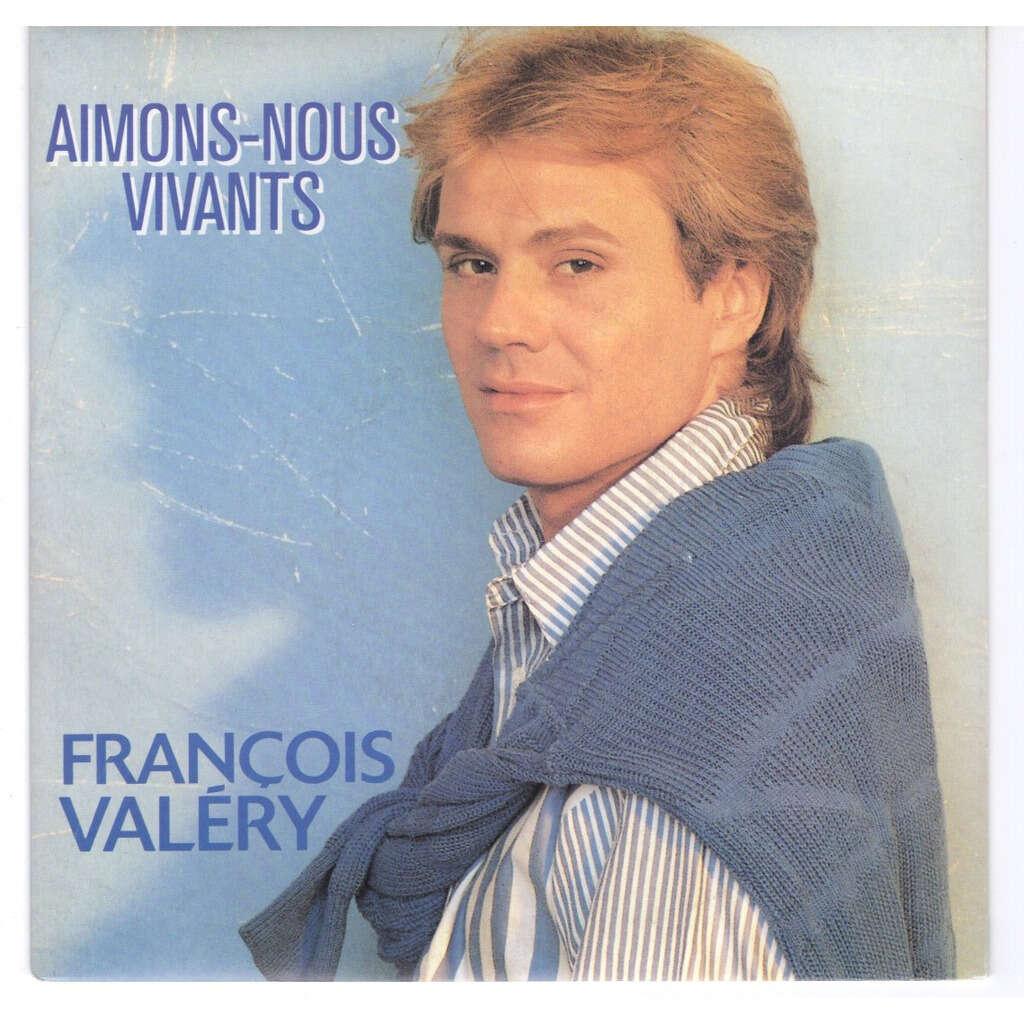 François Valéry Aimons nous vivants