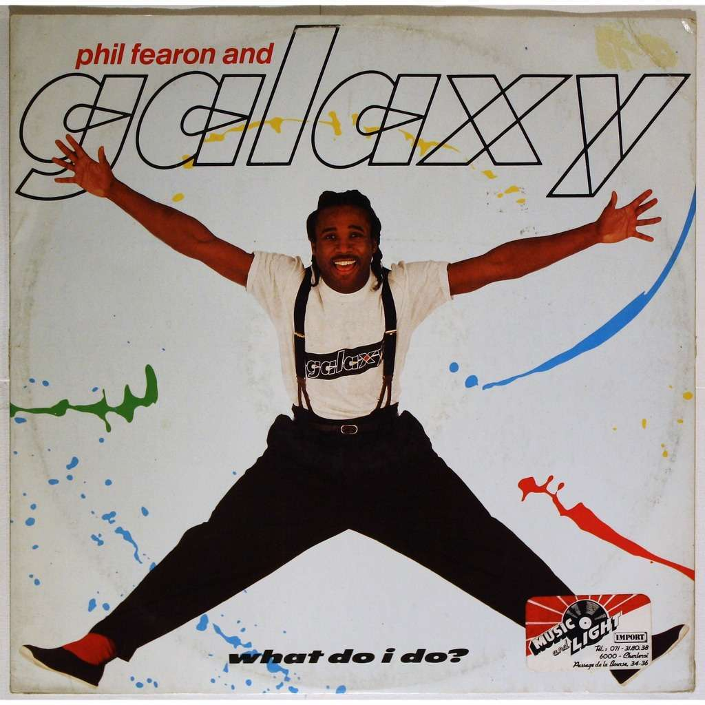 Phil Fearon & Galaxy What do I do ?