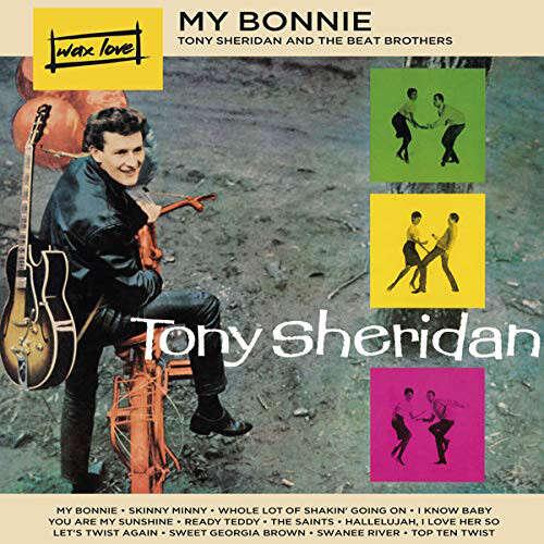 Tony Sheridan And The Beat Brothers / Tony Sherida My Bonnie