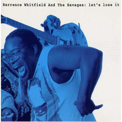 Barrence Whitfield And The Savages Let's Lose