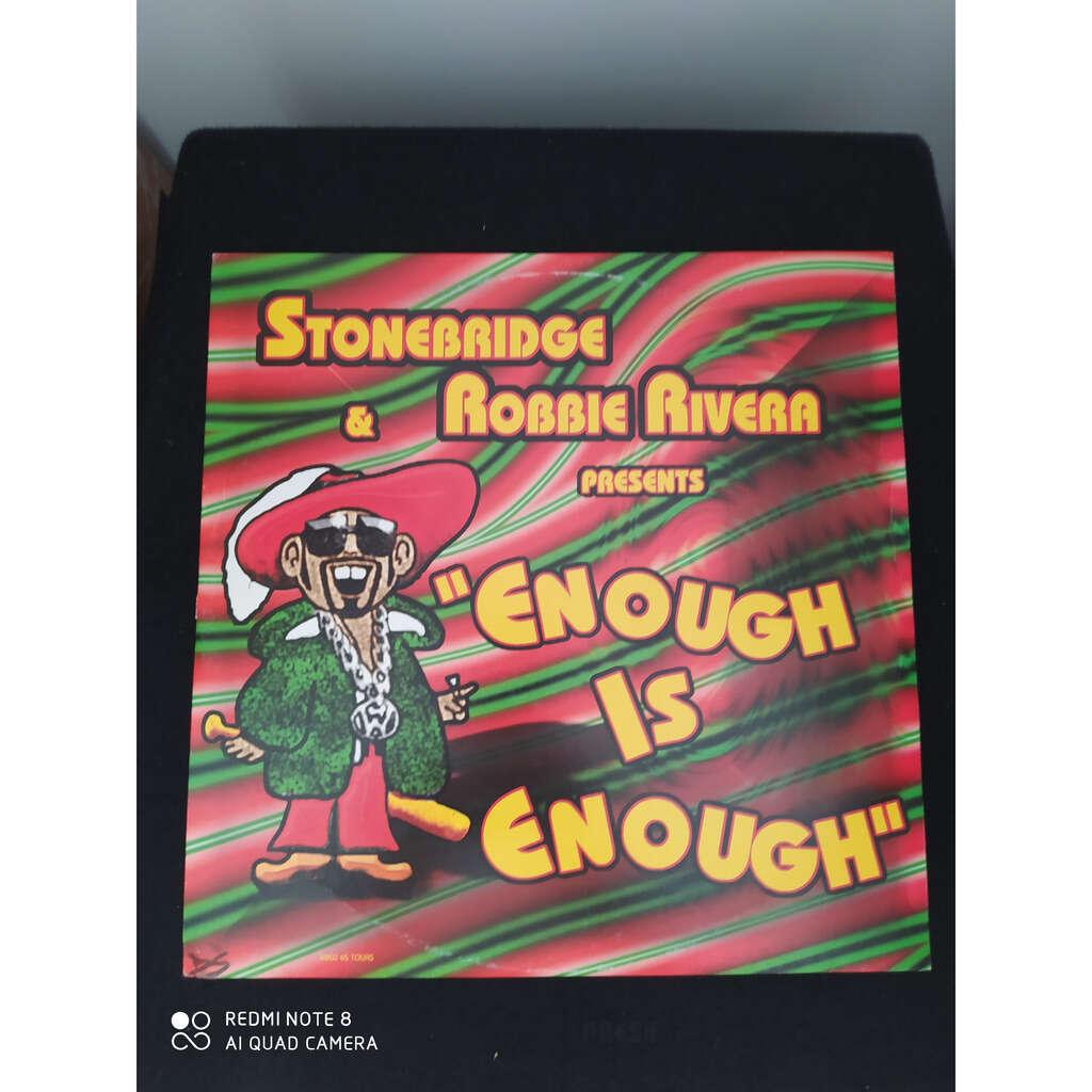 StoneBridge & Robbie Rivera Enough Is Enough