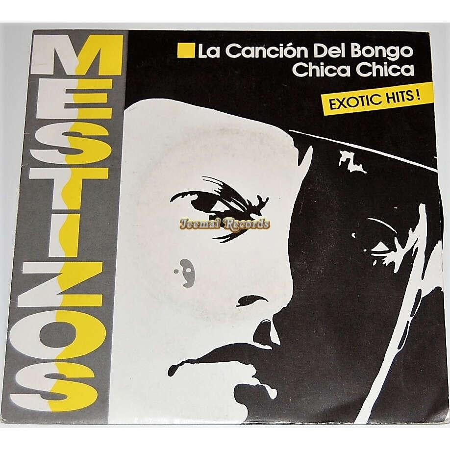 Mestizos La cancion del bongo / Chica chica