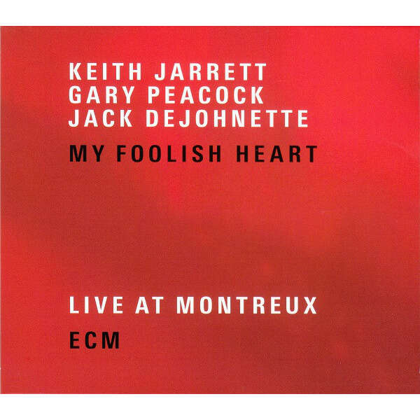 Keith Jarrett / Gary Peacock / Jack DeJohnette My Foolish Heart (Live At Montreux)