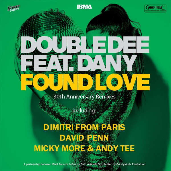 Double Dee Feat. Dany Found Love (30th Anniversary Remixes)