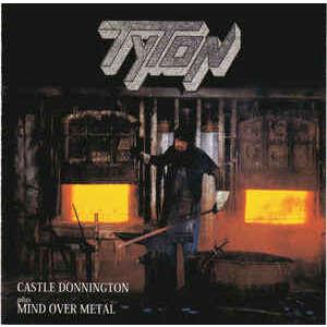 Tyton Castle Donnington plus Mind Over Metal