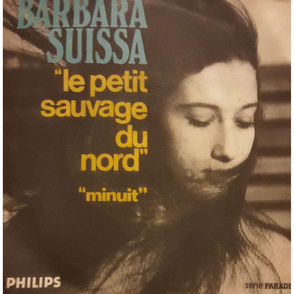Barbara Suissa Le Petit Sauvage Du Nord / Minuit