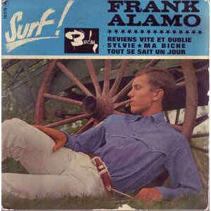FRANK ALAMO REVIENS VITE ET OUBLIE