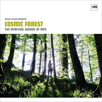 Cosmic Forest - Nicola Conte The Spiritual Sounds Of MPS